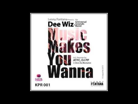 Lenny Fontana pres. Dee Wiz & Universal Sounds Band - Music Makes You Wanna (ATFC Remix)