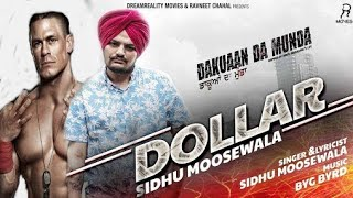 Sidhu Moose Wala : DOLLAR | Byg Byrd | Dakuaan Da Munda | New Punjabi Songs 2018 | White Hill Music