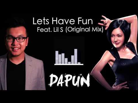 DAPUN - Let's Have Fun Feat. Lil S (Original Mix)