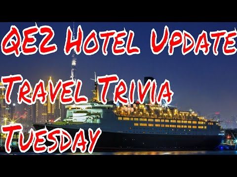 QE2 Hotel Update Plus Roatan Dock Repair News Plus Travel Trivia Tuesday!