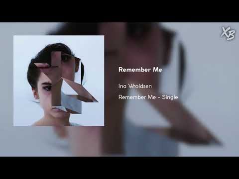 Ina Wroldsen - Remember Me
