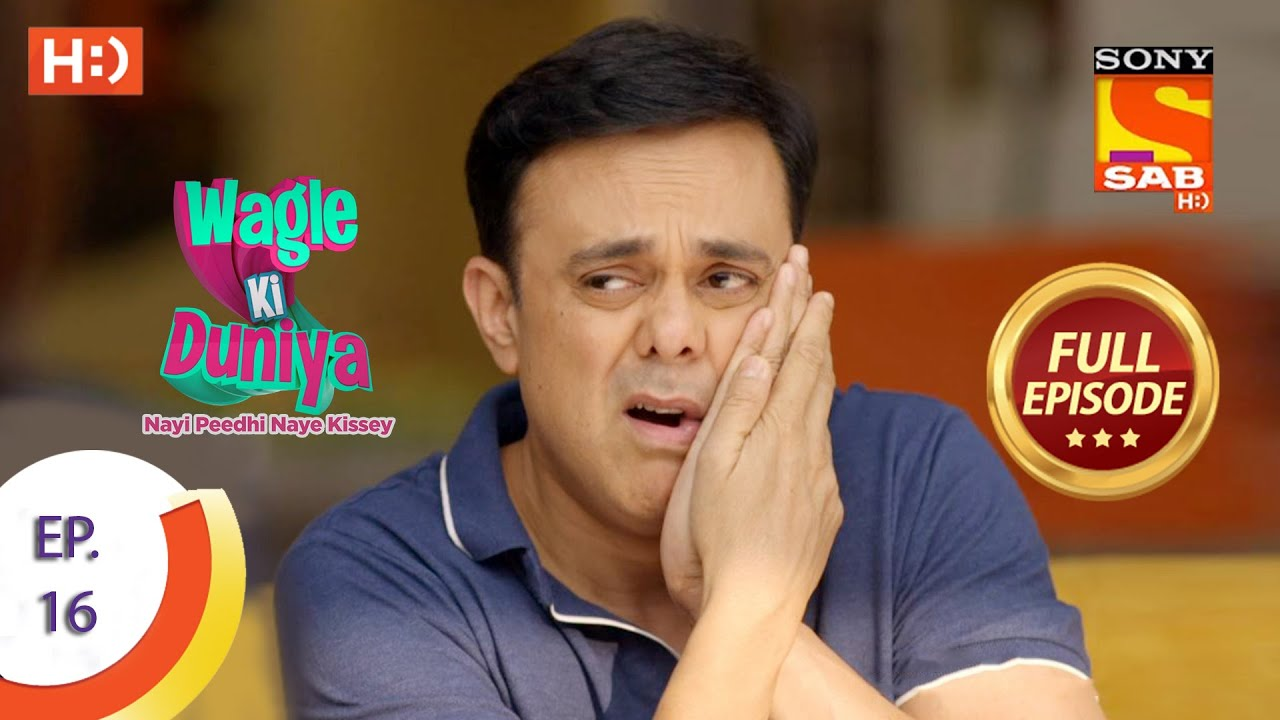 Download Wagle Ki Duniya - Ep 16 - Full Episode - 1st March, 2021