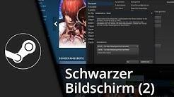 Steam Tutorial   Schwarzer Bildschirm / lädt nicht // Lösung (2) [Deutsch/HD]