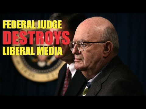 Federal Judge DESTROYS Liberal Media Bias