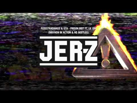 Flosstradamus & GTA - Prison Riot ft. Lil Jon (Mayhem In Action & N$ Bootleg)