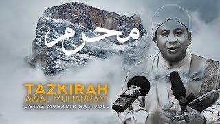 Tazkirah Awal Muharram 1440H - Ustaz Muhadir Haji Joll