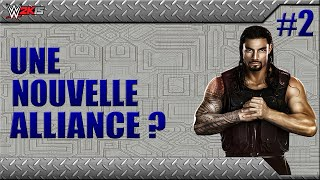 Xbox One : WWE 2k15 | Mode Univers #2 | Une nouvelle alliance ? [HD] [Fr]