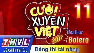 THVL | Cười xuyên Việt 2017 - Tập 11: Bolero - Trailer