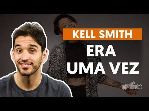 ERA UMA VEZ - Kell Smith  de violão simplificada