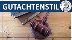 Gutachtenstil - Rechtsmethode einfach erklärt - Aufbau eines juristischen Gutachtens BGB