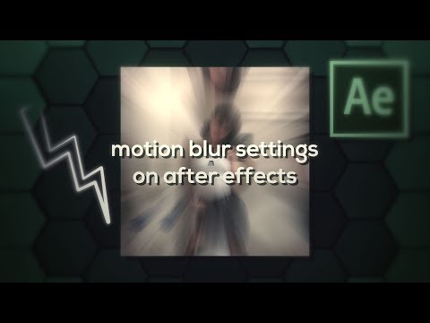How To Change Motion Blur Settings On After Effects