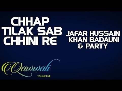 Chhap Tilak Sab Chhini Re - Jafar Hussain khan Badauni & Party (Album: Qawwali-Vol 1)