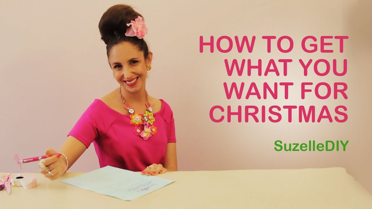 How to Get What You Want for Christmas YouTube