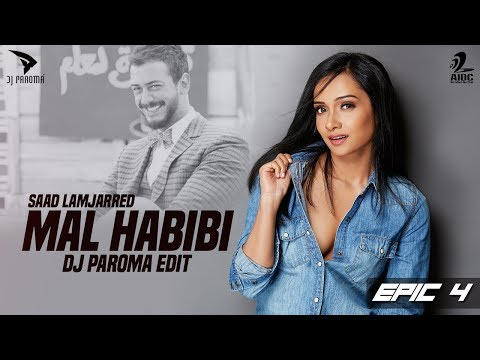 MAL HABIBI -SAAD LAMJARRED (DJ PAROMA EDIT)   EPIC 4
