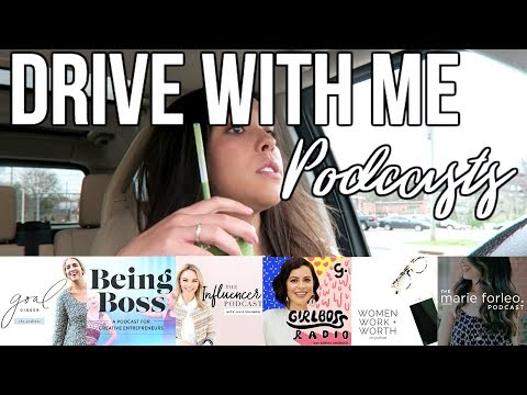 DRIVE WITH ME: Favorite Podcasts for Inspiration and Action