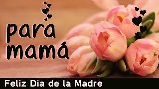 Para mamá en el Día de la Madre