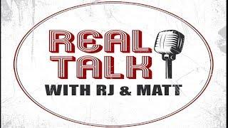Real Talk : RJ & Matt Guest Matt Carlett