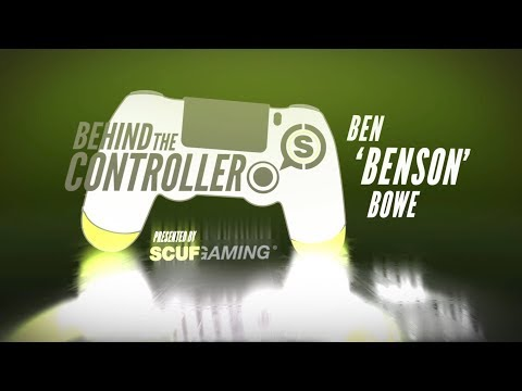 Behind the Controller: Ben 'Benson' Bowe   Powered by SCUF Gaming