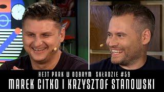 MAREK CITKO I KRZYSZTOF STANOWSKI - HEJT PARK W DOBRYM SKŁADZIE #59