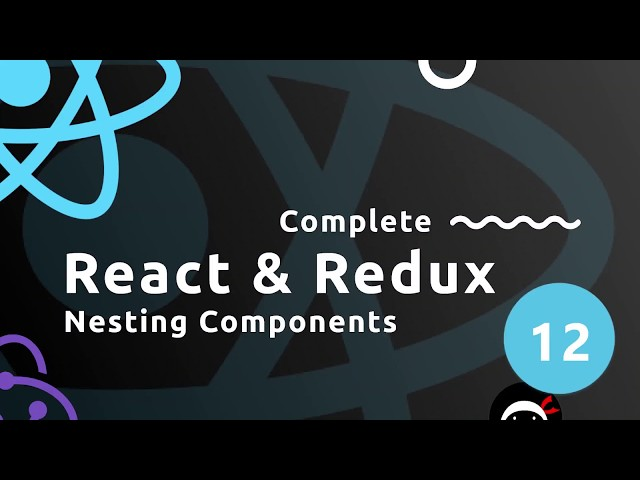 Complete React Tutorial (& Redux) #12 - Nesting Components
