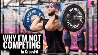 Why I'm not competing in CrossFit