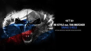 Re-Style feat. Tha Watcher - Savage & Wild ( Masters of Hardcore Russia 2019 Anthem)