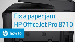 fixing a paper jam on the hp officejet pro 8710 printer
