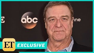 John Goodman Says 'Everything Is Fine' After 'Roseanne' Cancellation (Exclusive)