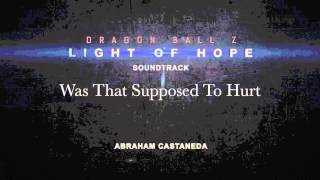 04 - Was That Supposed To Hurt - Dragon Ball Z: Light Of Hope Soundtrack