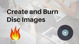 Create and Burn Disc Images with Nero Burning ROM
