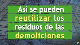 Reconstruyendo nuestro ambiente | Eps 13 RCD RECICLADO CONSTRUCCION DEMOLICION | Construir TV