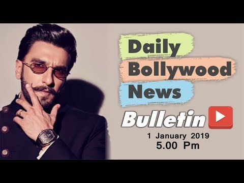 Latest Hindi Entertainment News From Bollywood | Ranveer Singh | 01 January 2019 | 5:00 PM from YouTube · Duration:  7 minutes 7 seconds