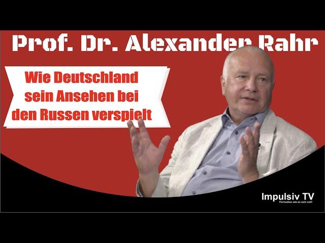 Wie Deutschland sein Ansehen bei den Russen verspielt -  Prof. Dr. Alexander Rahr im Interview