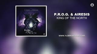P.R.O.G. & AIRESIS - King of the North