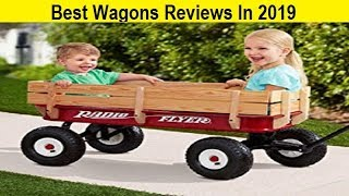 Top 3 Best Wagons Reviews In 2019
