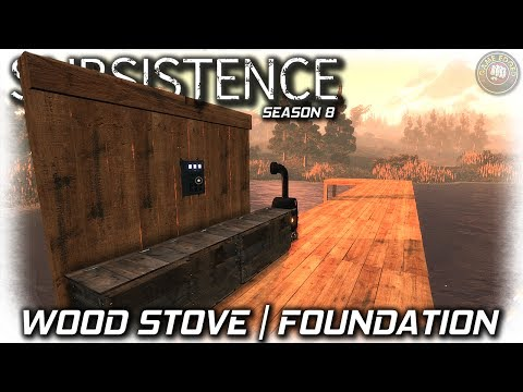 Subsistence | Day 4 Wood Stove + Foundations | Season 8 EP4 | Subsistence Gameplay