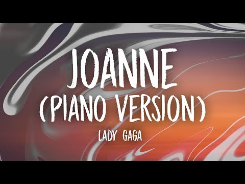 Lady Gaga - Joanne (Where Do You Think You're Goin'?) (Piano Version) [Lyrics]