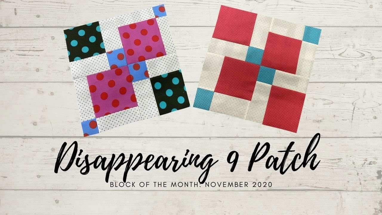 QUILT BLOCK OF THE MONTH #11: DISAPPEARING 9 PATCH