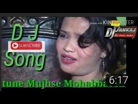 Tune Mujhse Mohabbat Ki new dj mix 2018