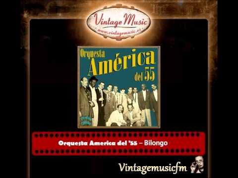 Orquesta America del '55 – Bilongo