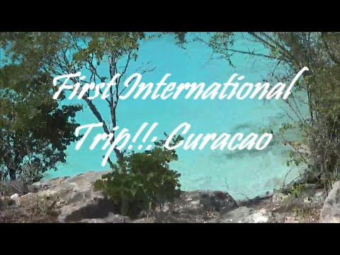 First International Trip: Curacao