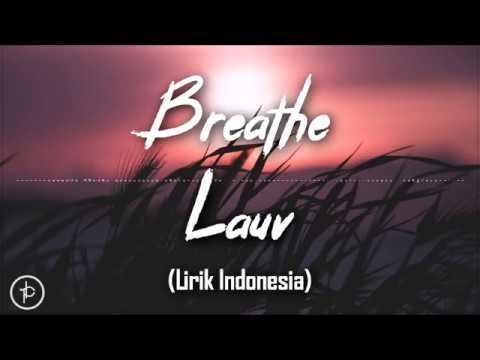 Lauv - Breathe (Lirik Dan Arti | Terjemahan)