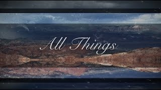 Covenant Worship - All Things (Official Lyric Video)