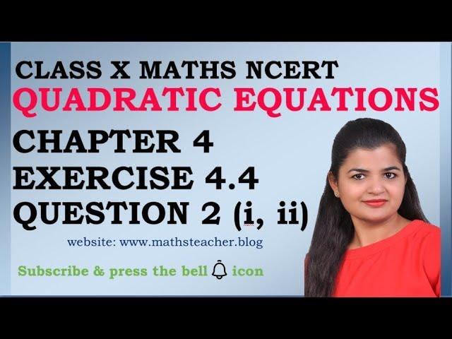 Quadratic Equations | Chapter 4 Ex 4.4 Q2 (i ,ii)| NCERT | Maths Class 10th