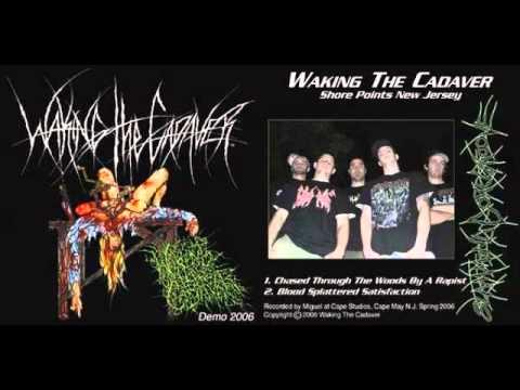 Waking the Cadaver - Blood Splattered Satisfaction (demo)