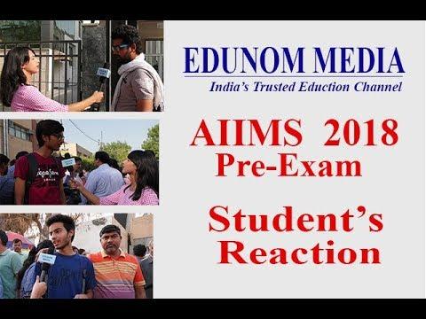 AIIMS 2018 Pre Exam Student's & Parent's Reaction