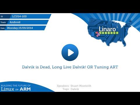 LCU14-100: Dalvik is Dead, Long Live Dalvik! OR Tuning ART