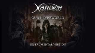 Xandria - Our Neverworld (Instrumental Version)