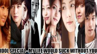 [MP3 DL] IDOL SPECIAL - My Life Would Suck Without You