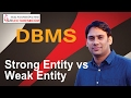 Database Management System 11 Strong Entity vs Weak Entity